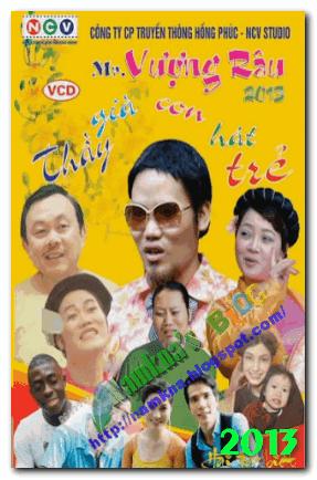 Vượng râu 2013 - Phụ huynh khó tính - Thầy già con hát trẻ - Hài xuân 2013