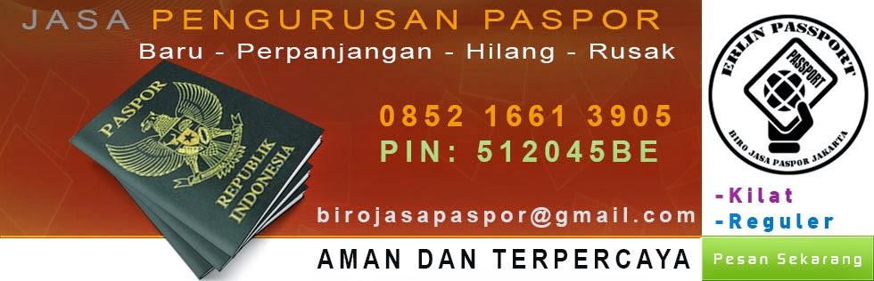 Biro Jasa Pembuatan Paspor Jakarta - Barat | Selatan - Erlin Passport