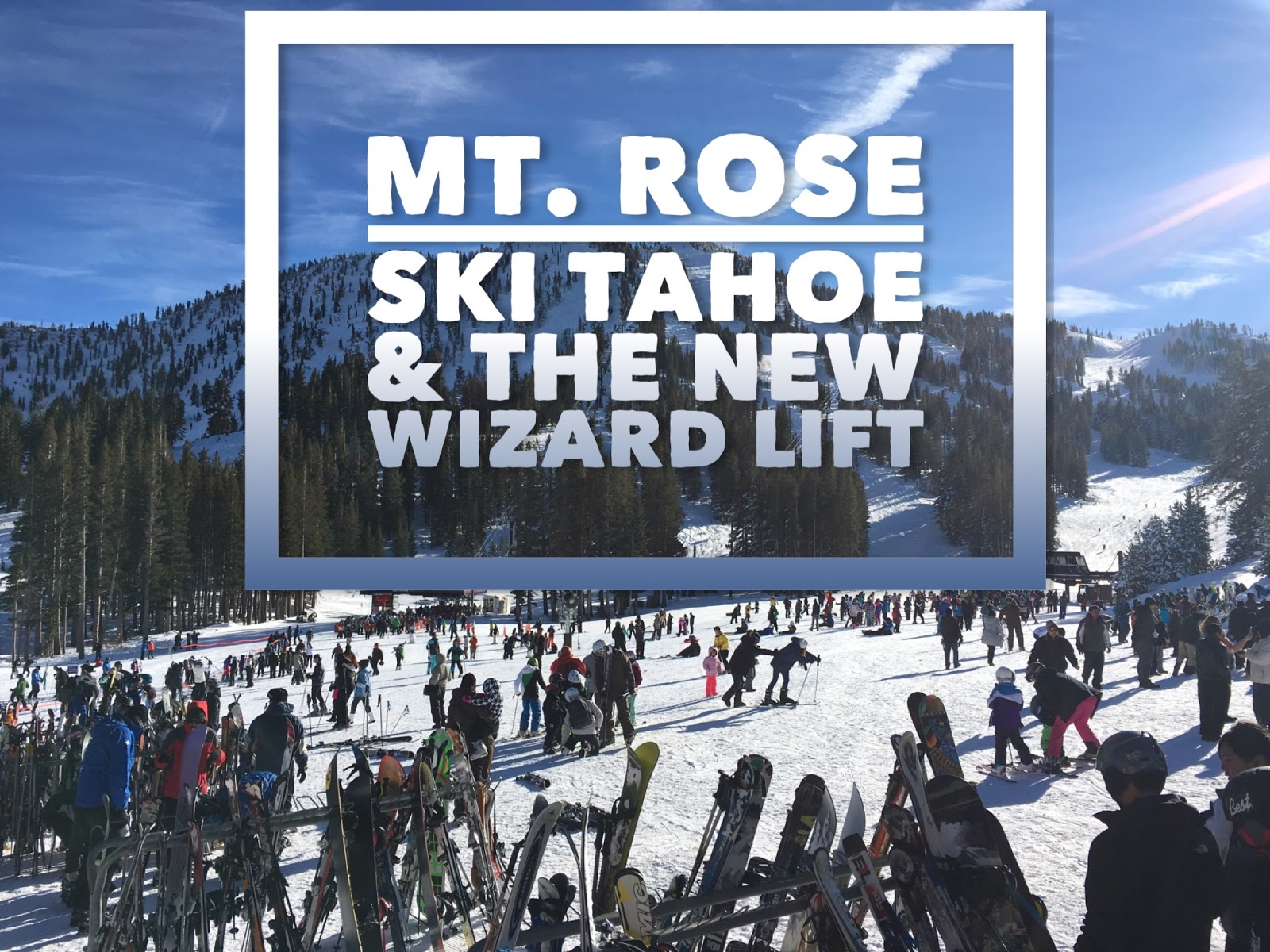 carful of kids: mt. rose ski tahoe and the enchanted forest