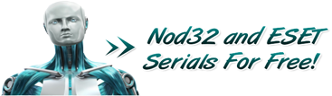 NOD 32 &amp; ESET Serials For Free!