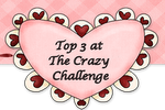 I made TOP 3 at The Crazy Challenge