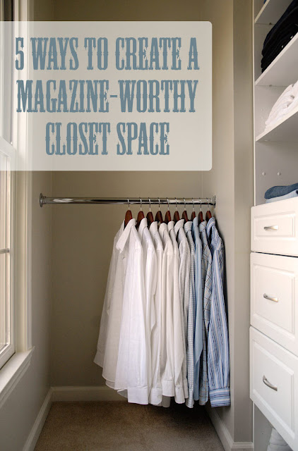 5 Ways to Create a Magazine-Worthy Closet Space