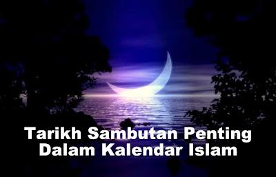 Tarikh Sambutan Penting Dalam Kalendar Islam