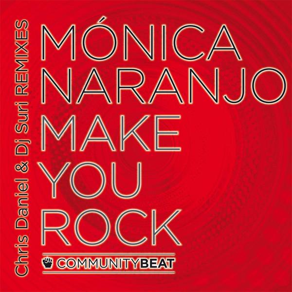 EP: Mónica Naranjo – Make You Rock (Chris Daniel & DJ Suri Remix) (Mixes) (iTunes)