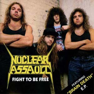 Nuclear Assault - Fight To Be Free / Brain Death (1988)
