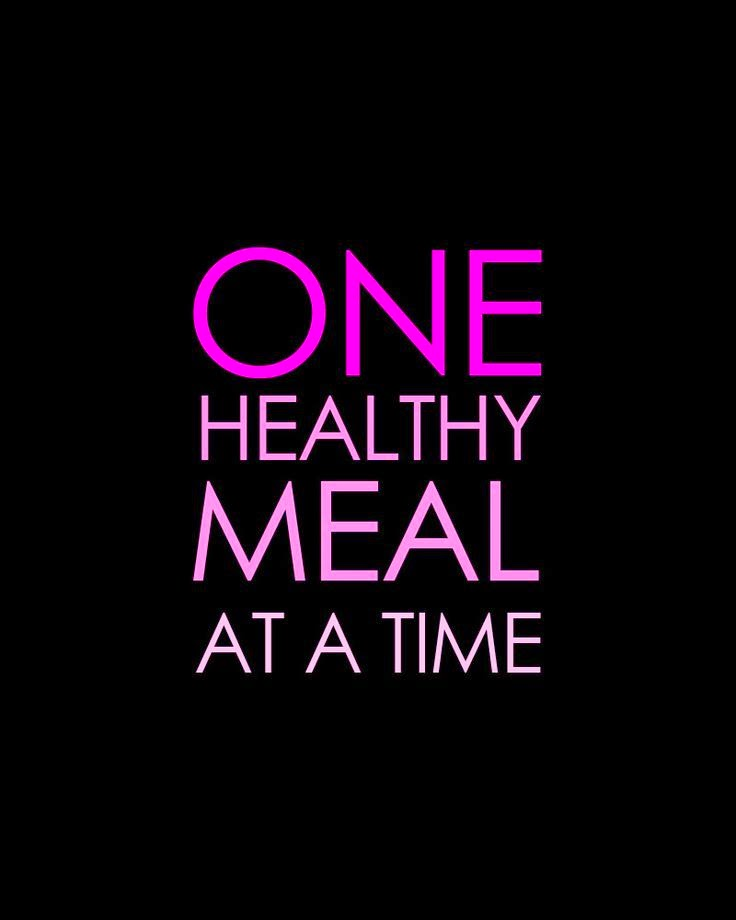 one healthy meal at a time, healthy eating, healthy eating quotes