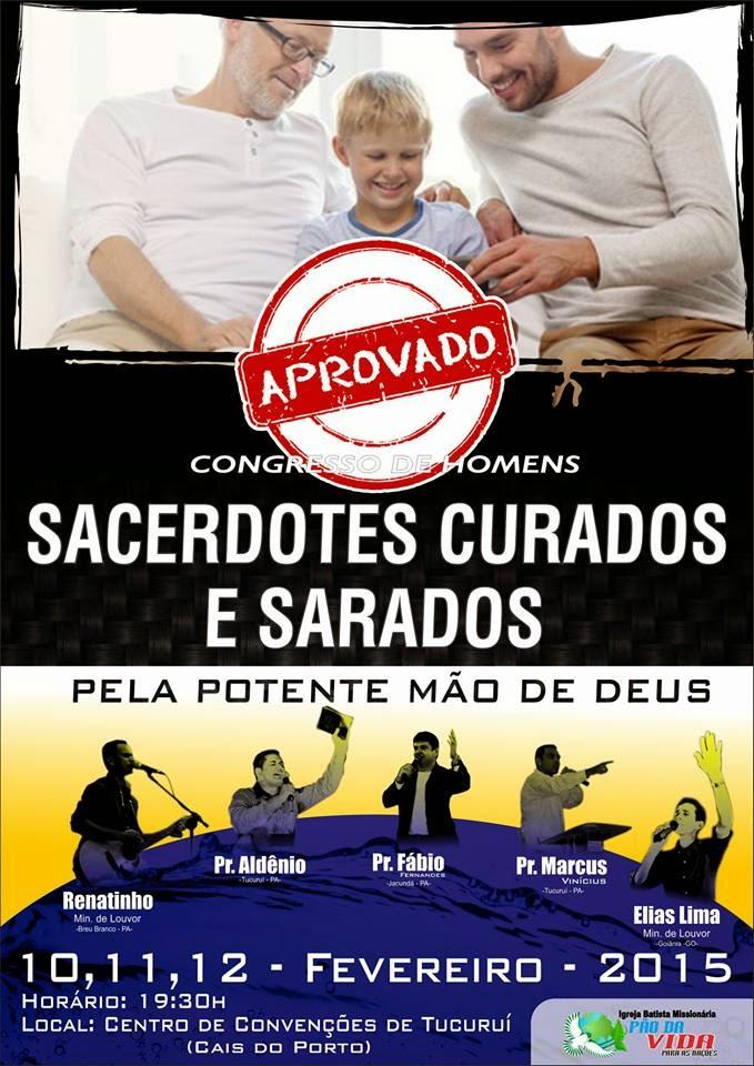 II Congresso de Homens 2015 - Dias: 10, 11 e 12 de Fevereiro/2015 - Centro de Convenções de Tucuruí