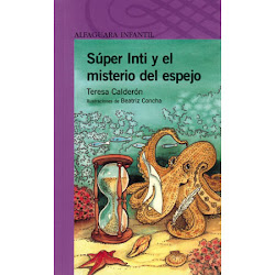 SUPER INTI Y EL MISTERIO DEL ESPEJO---Teresa Calderon