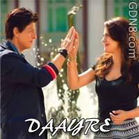 Daayre Lyrics - Arijit Singh - Dilwale - SRk & Kajol