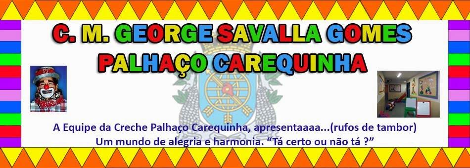 C.M. George Savalla Gomes                                                    Palhaço Carequinha