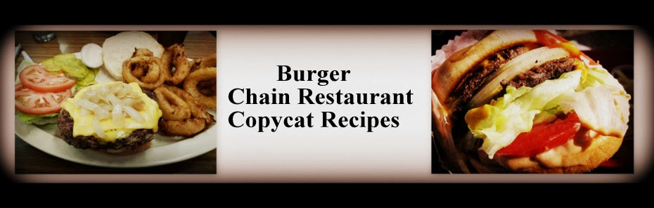 Burger Chain Restaurant Recipes