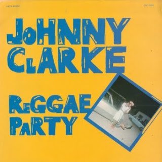 Johnny Clarke - Reggae Party