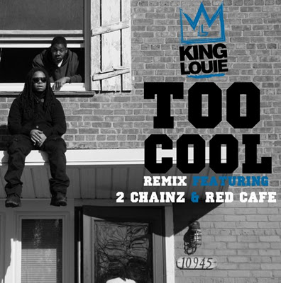 King Louie - Too Cool ft. 2 Chainz & Red Cafe