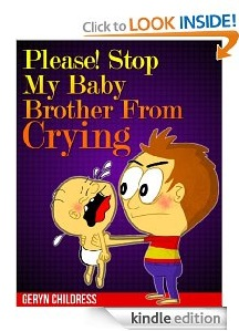 Free eBook Feature: Please! Stop My Baby Brother From Crying