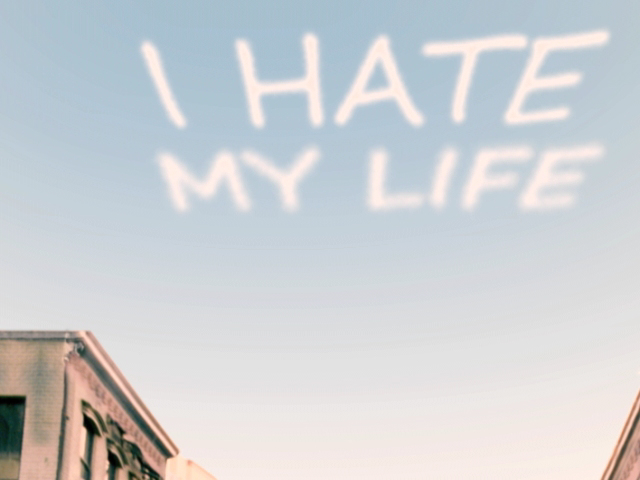 i hate life I hate my life: your life sucks so much you start hating it, so here are 7 ways to help you get back on track when you hate your life.