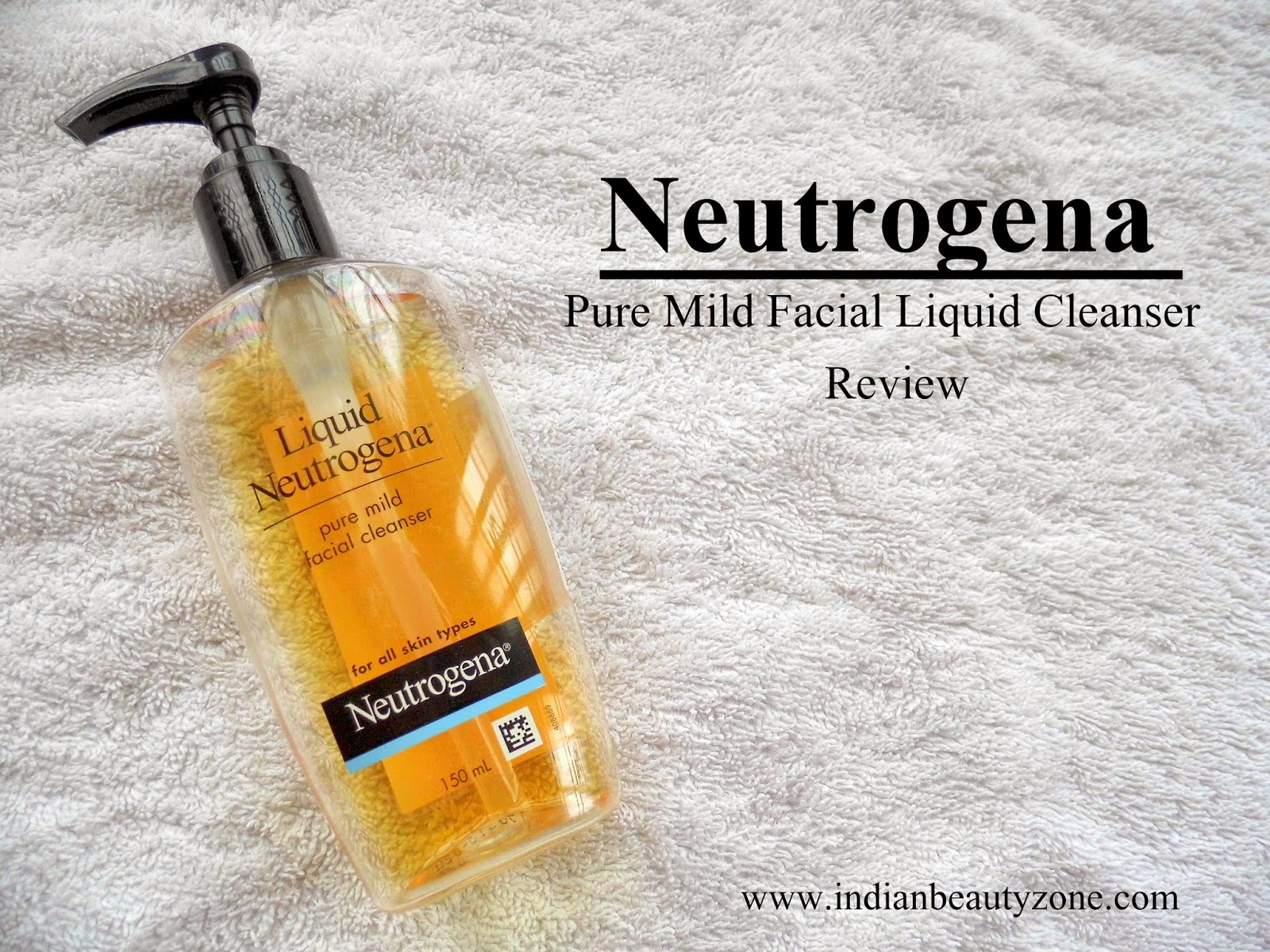 Neutrogena Pure Mild Facial Liquid Cleanser Review - Indian Beauty Zone