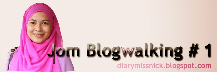 http://diarymissnick.blogspot.com/2014/06/segmen-jom-blogwalking-1.html