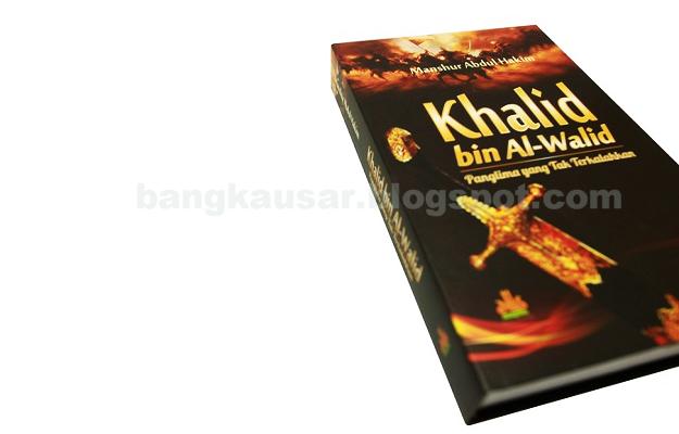 Jual Buku Islam Khalid Bin Walid Panglima Yang Tak Terkalahkan