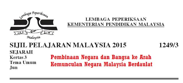 Skema Jawapan Pembinaan Negara Dan Bangsa Ke Arah Kemunculan Negara Malaysia Berdaulat