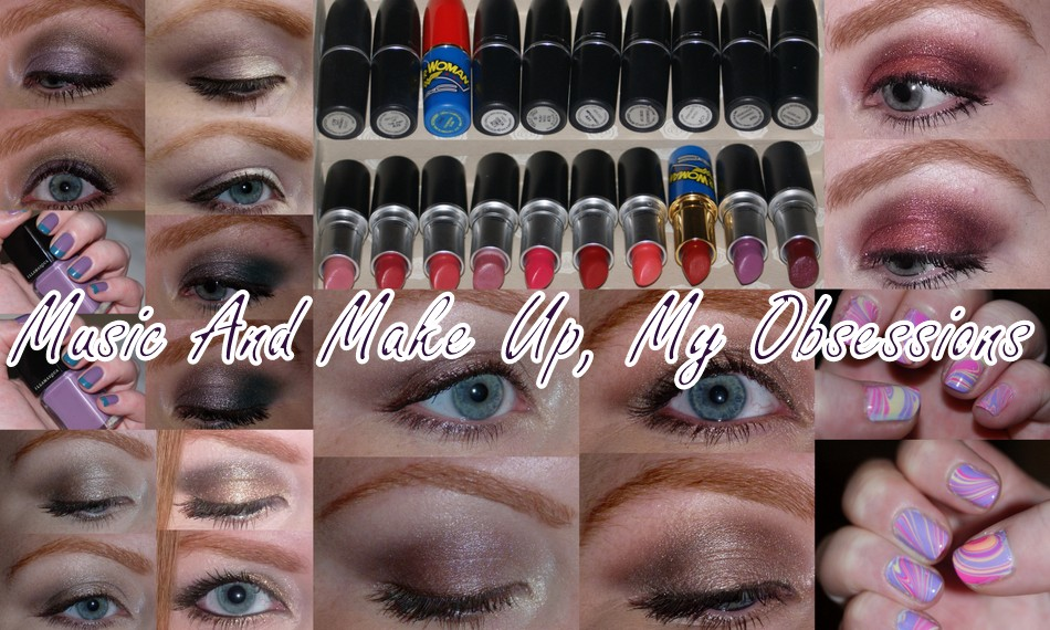 Music and Make Up, my obsessions!