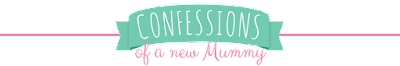 Confessions of a new Mummy