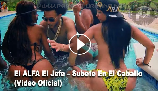 VIDEO – El Alfa – Subete En El Caballo (Video Oficial)