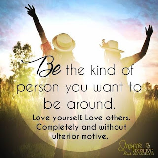Be the kind of person you want to be around - inspirational quotes