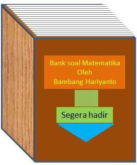Pembahasan Tertulis Matematika Ipa Snmptn Kode 232 Tahun 2012 Bambang Hariyanto