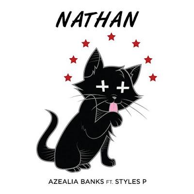 """AZEALIA BANKS """"Nathan"""" (feat. Styles P)"""