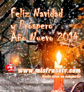 Frases De Año Nuevo: Feliz Navidad Y Próspero Año Nuevo 2014 Y Enciende Esa Luz Que Hay En Tu Corazón