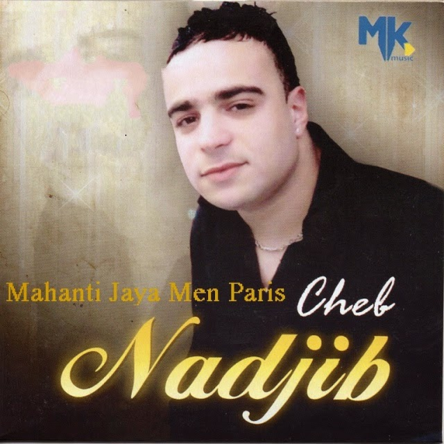 Cheb Nadjib - Mahanti Jaya Men Paris 2014