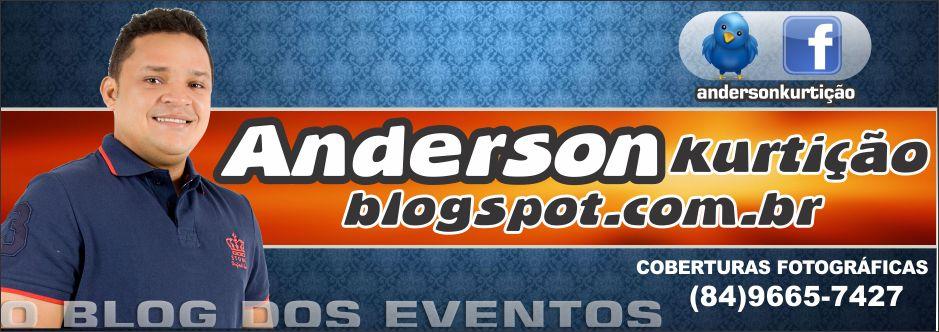Blog Anderson Kurtição