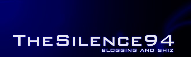 thesilence94: Blogging and Shiz