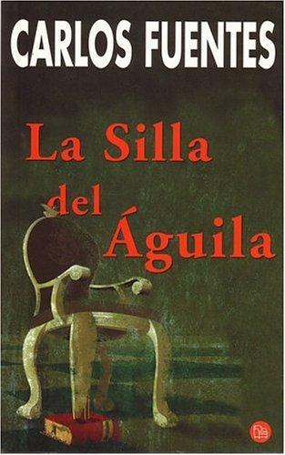 La%2BSilla%2BDel%2BAguila La Silla Del Aguila   Carlos Fuentes