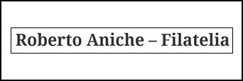 ROBERTO ANICHE - FILATELIA