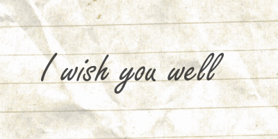 [Image: wish+youwell.jpg]