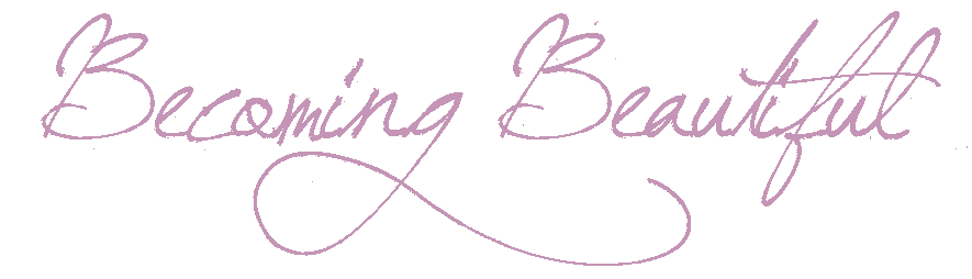 Becoming Beautiful ♥  ·