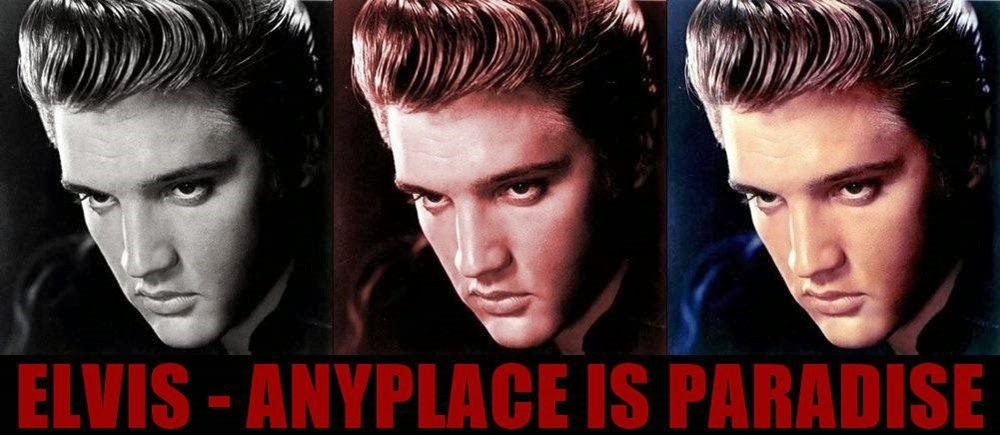 ELVIS - ANYPLACE IS PARADISE