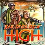 Six O'Clock High | Juegos15.com