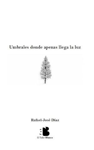 Umbrales donde apenas llega la luz (Antología poética)