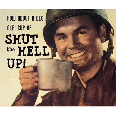Have A Nice Cup Of Shut The Fuck Up 70