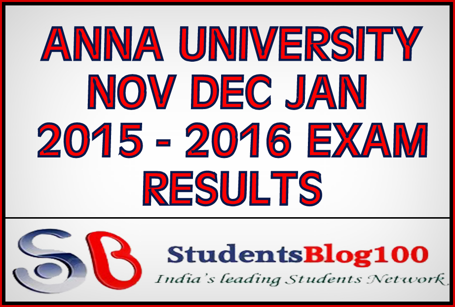 ANNA UNIVERSITY NOV DEC 2015 & JAN 2016 RESULTS