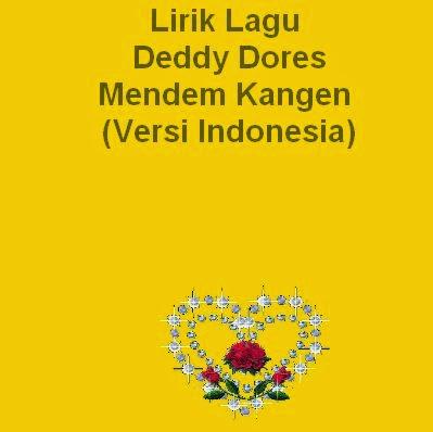 Lirik Lagu Deddy Dores - Mendem Kangen (Versi Indonesia)