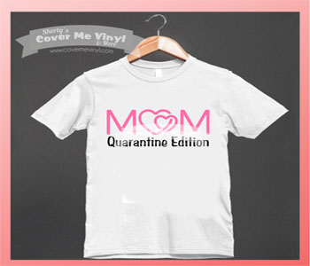 Mom Quarantine Edition Shirt