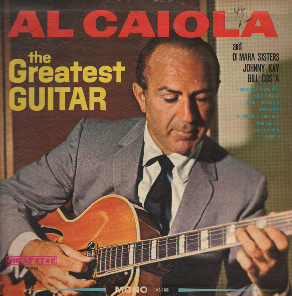 Al Caiola Unearthed In The Atomic Attic The Greatest Guitar Al Caiola