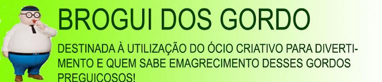 BROGUI DOS GORDO