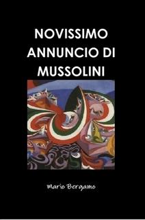 NOVISSIMO ANNUNCIO DI MUSSOLINI