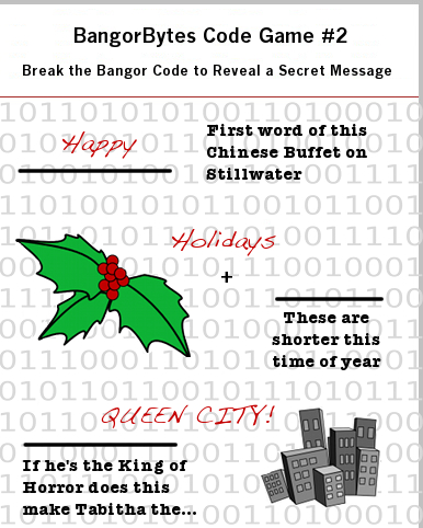 Break_the_Bangor_code,game,Happy_holidays,Queen_City,answer