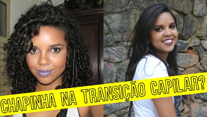 Chapinha na Transição Capilar?, Natália Sena