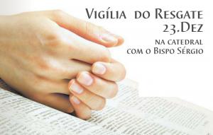 VIGILIA DIA 23 DE DEZEMBRO